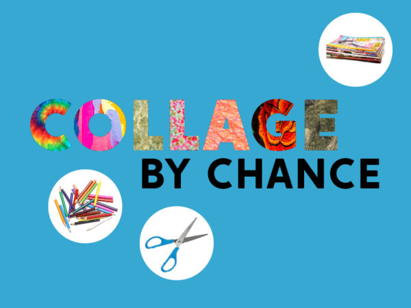 Three white circles with colored pencils, scissors and magazines in each on a blue background with Collage By Chance in a colorful font