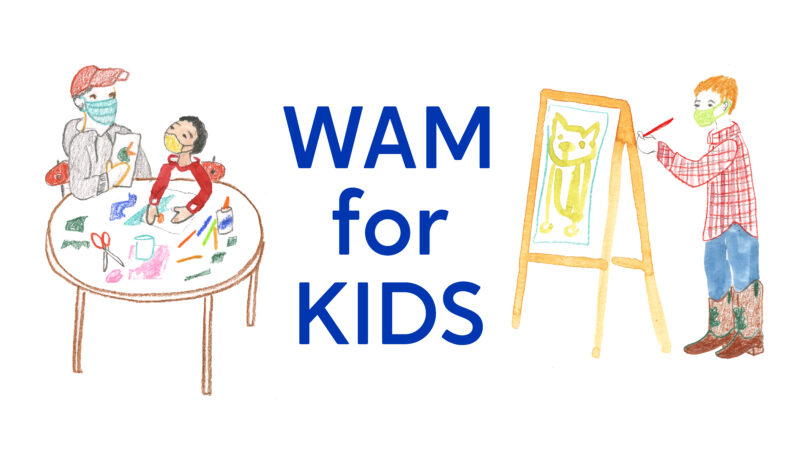 Drawing of children around a table drawing on left side of text WAM for Kids. On left of text, drawing of child painting at an easel