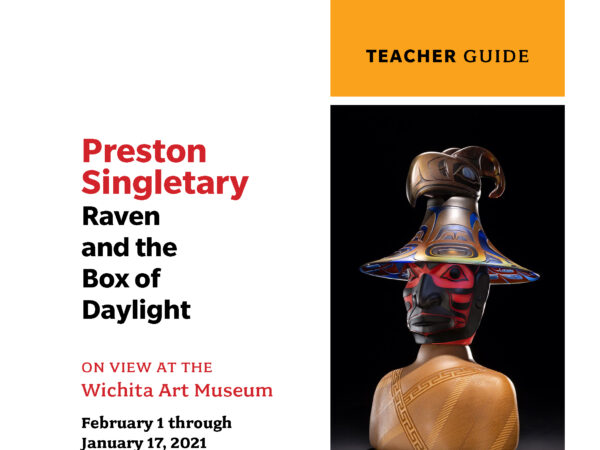 Cover image with the words Teacher Guide - Preston Singletary: Raven and the Box of Daylight on view at the Wichita Art Museum February 1, 2020, through January 17, 2021 and an image of a colorful blown glass human head and face with a raven image on the top of the figure's head