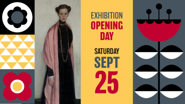 Graphic design with Swedish-inspired elements in black, pale gold and red. and BJO Nordfeldt's Clara, a painting of woman, standing at full height, dressed in a floor-length black dress with a long pink shawl and text reading Exhibition Opening Day Saturday, Setptember 25 Her hair is up