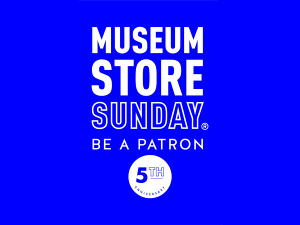 Royal blue background with the white font that reads Museum Store Sunday Be a Patron with a white circle and words inside in blue that read fifth anniversary